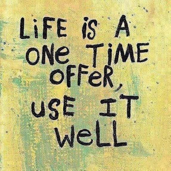 Life-Is-A-One-Time-Offer